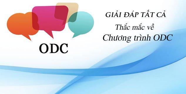 Nếu bạn vẫn còn nhiều thắc mắc về chương trình ODC , bạn hãy xem tiếp bài viết sau, giải đáp tất cả thắc mắc mà mọi người thường hỏi về chương trình ODC ...