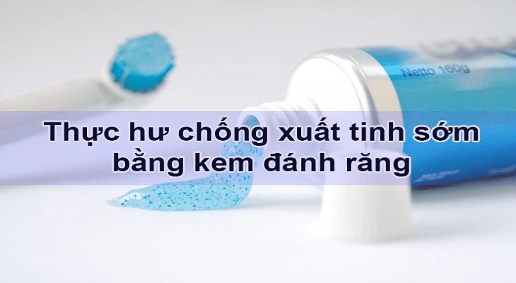 kem-danh-rang-chong-xuat-tinh-som